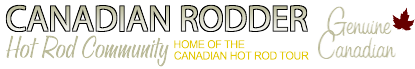 Canadian Rodder Hot Rod Community / Canadian Hot Rod Tour